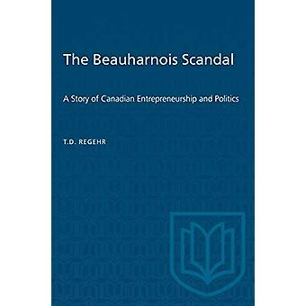 The Beauharnois Scandal - A Story of Canadian Entrepreneurship and Pol