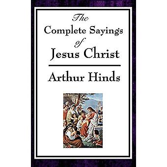 The Complete Sayings of Jesus Christ by Arthur Hinds - 9781515436218