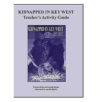 Kidnapped in Key West Teacher's Activity Guide by Edwina Raffa - Anne