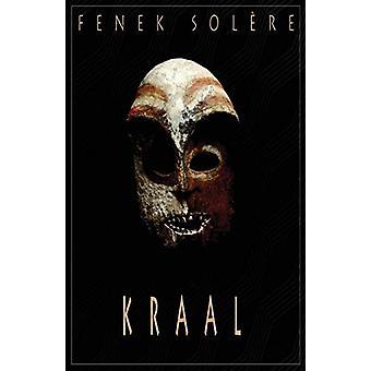 Kraal by Fenek Solere - 9781912975112 Book