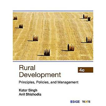 Rural Development - Principles - Policies - and Management by Katar Si