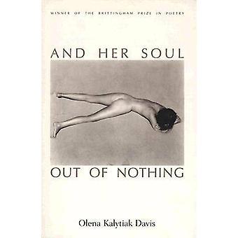 Och hennes själ ur ingenting av Olena Kalytiak Davis