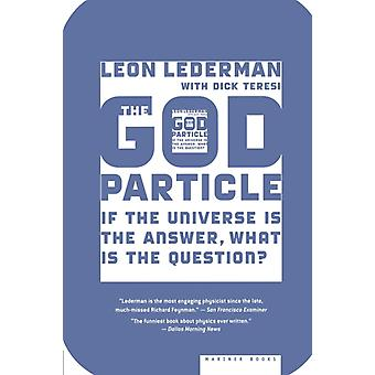 Jumalahiukkanen Jos maailmankaikkeus on vastaus Mikä on Leon Lederman & Dick Teresin kysymys