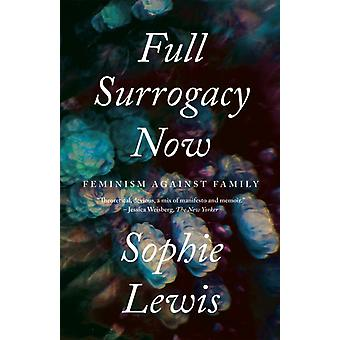 Full Surrogacy Now by Sophie Anne Lewis