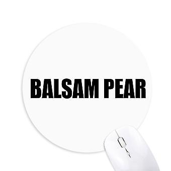 Balsam Poire Légume Nom Aliments Rond Antidérapant Caoutchouc Tapis de souris Jeu Bureau Tapis de souris
