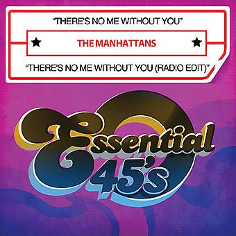 Manhattans - There's No Me Without You/There's No Me Without Yo [CD] USA import