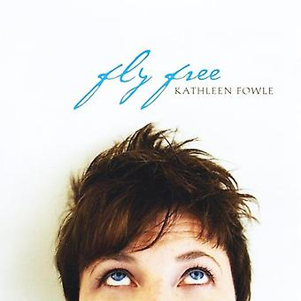 Kathleen Fowle - vliegen gratis [CD] USA import