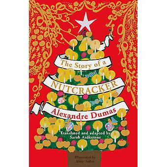 The Story of a Nutcracker (Gift Edition) by Sarah Ardizzone - Alexand
