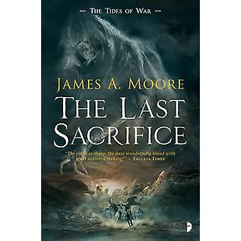 The Last Sacrifice by James A. Moore - 9780857665430 Book