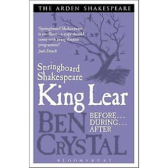 Springboard Shakespeare -King Lear by Ben Crystal - 9781408164679 Book