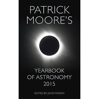 Patrick Moores årsbok för astronomi - 2015 (Main Market ed) av Patri