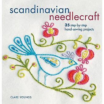 Scandinavische Needlecraft - 35 stapsgewijze Hand-naaien projecten door Cla