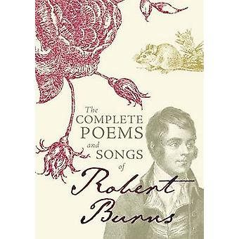 The Complete Poems and Songs of Robert Burns by Robert Burns - 978184