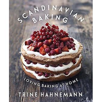 Scandinavian Baking - Loving Baking at Home by Trine Hahnemann - 97818