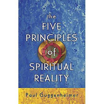 De fem principerna för andlig verklighet av Paul Guggenheimer - 97819