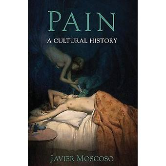 Pain - A Cultural History by Javier Moscoso - 9781403991188 Book