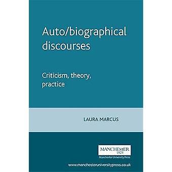 Auto/biografiska diskurser - kritik - teori - praktik av Laura