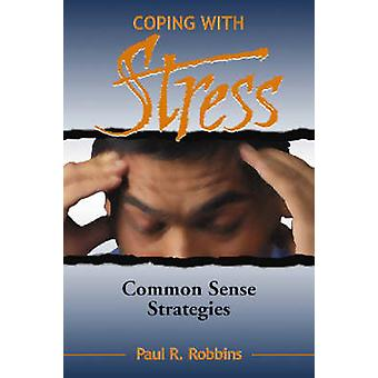 Far fronte allo Stress - Commonsense strategie (edizione annotata) di Pau