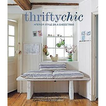 Thrifty Chic - inredning stil på en Shoestring av Liz Bauwens - 9781782