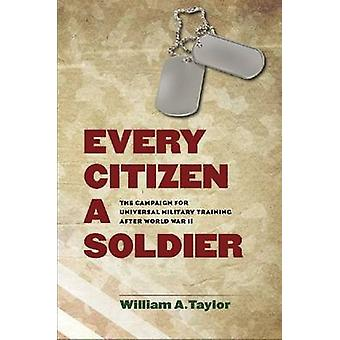 Every Citizen a Soldier - The Campaign for Universal Military Training