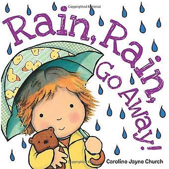 Regn, regn, gå bort!