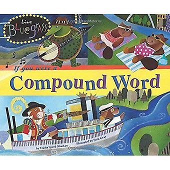 Se você fosse uma palavra composta (palavra diversão)