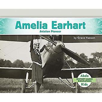 Amelia Earhart: Luftfart pioner (historie Maker biografier sette 2)