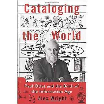 Catalogazione del mondo: Paul Otlet e la nascita dell'era dell'informazione