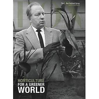 L. Ron Hubbard: Horticulture: For a Greener� World (L. Ron Hubbard Series)