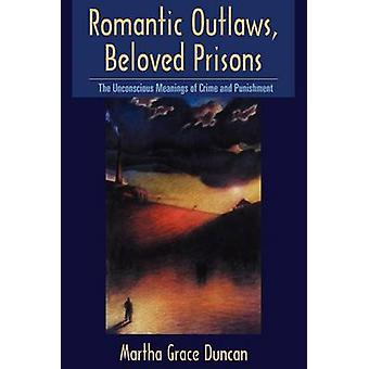 Romantic Outlaws Beloved Prisons by Duncan & Martha Grace