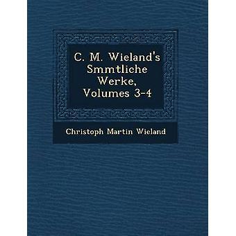 C. M. Wielands Smmtliche Werke Volumes 34 by Wieland & Christoph Martin