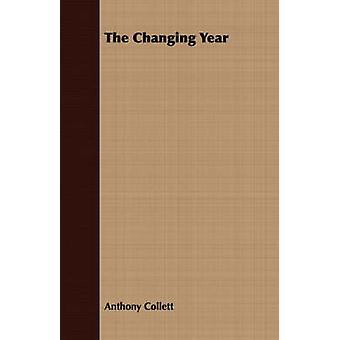 The Changing Year by Collett & Anthony
