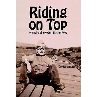 Reiten auf Top Memoiren von einem bescheidenen Meister Hobo von McLean & Gordon