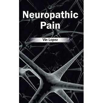 Neuropathic Pain by Lopez & Vin