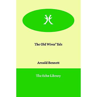 Die alte Geschichte der Frauen von Bennett & Arnold