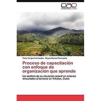 Proceso de Capacitacion Con Enfoque de Organización Que Aprende par Vargas Fern Ndez & Tania