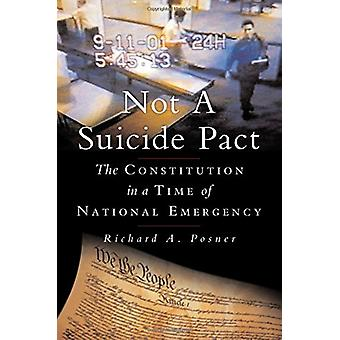 Not a Suicide Pact - The Constitution in a Time of National Emergency
