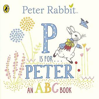 Peter Rabbit - P is for Peter - An ABC Book - 9780241208144 Book