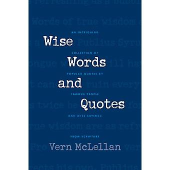Wise Words and Quotes by Vern McLellan - 9780842336710 Book