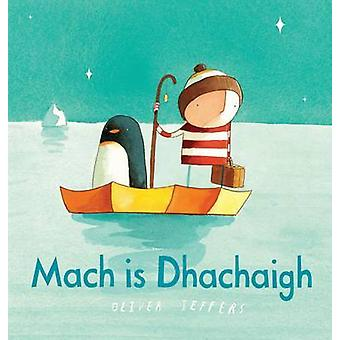 Mach is Dachaidh by Oliver Jeffers - 9780861525287 Book