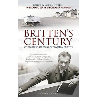 Britten's Century - Celebrating 100 Years of Britten by Mark Bostridge