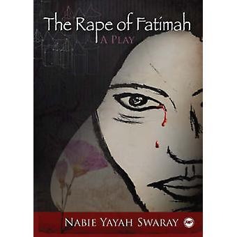 The Rape of Fatimah - A Play by Nabie Yayah Swaray - 9781592216574 Book