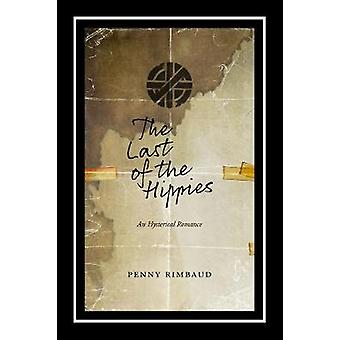The Last of the Hippies - An Hysterical Romance by Penny Rimbaud - 978