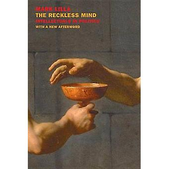 The Reckless Mind by Mark Lilla - 9781681371160 Book