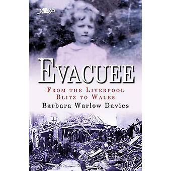 Evacuee - from the Liverpool Blitz to Wales by Barbara Davies - 97817