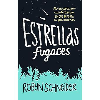 Estrellas Fugaces / Extraordinary Means by Robyn Schneider - 97860731