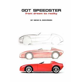 GDT Speedster Vom Traum zur Realität von D. Dickirson & Gene