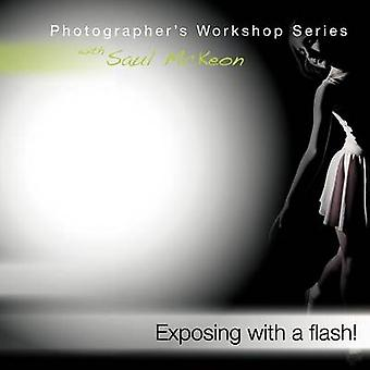 Exposing with a Flash by McKeon & Saul
