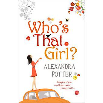 Who's That Girl? by Alexandra Potter - 9780340954119 Book