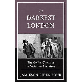 In Darkest London by Jamieson Ridenhour
